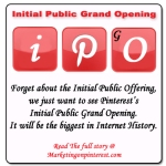Pinterest's Initial Public Grand Opening IP-G-O