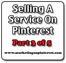 selling a service on Pinterest part 3