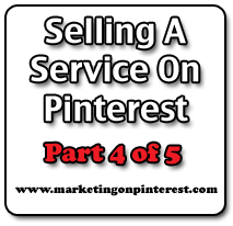 selling a service on Pinterest part 4