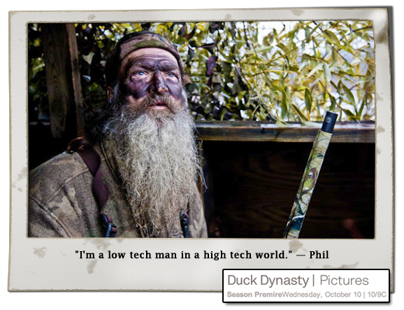 Phil Robertson - im a low tech man